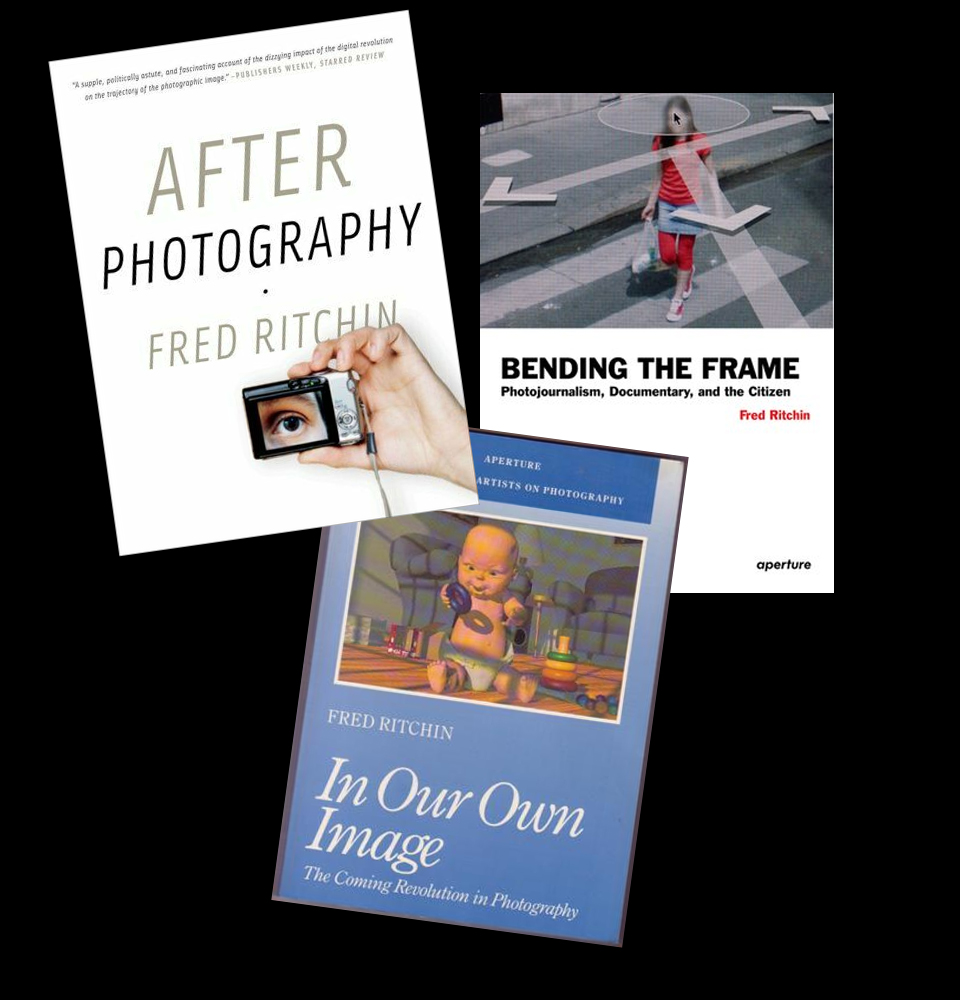 In Our Own Image: The Coming Revolution in Photography (1990). After Photography (2008), published in seven languages, and Bending the Frame: Photojournalism, Documentary, and the Citizen (2013)